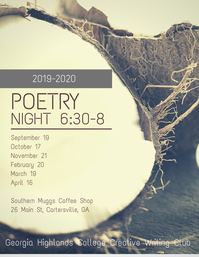 Poetry Night 6:30-8:00 Sept 19, Oct 17, Nov 21, Feb 20, Mar 19, Apr 16 Southern Muggs Coffee Shop 26 Main St Cartersville, GA